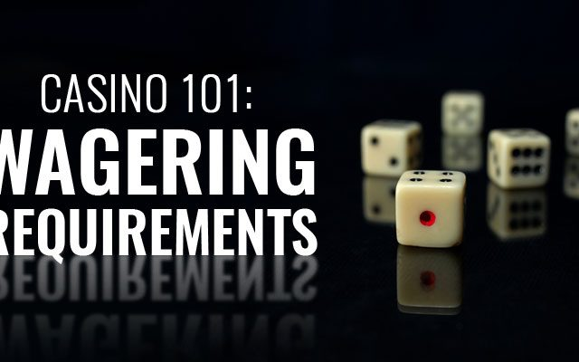 New Online Casino Rules on Wagering